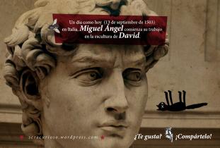 13 de septiembre de 1503: en Italia, Miguel Ángel comienza su trabajo en la escultura de David.